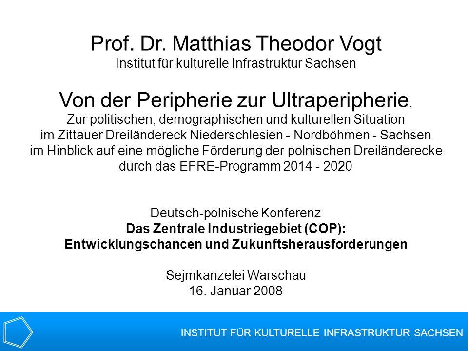 Prof. Dr. Matthias Theodor Vogt Institut für kulturelle Infrastruktur Sachsen