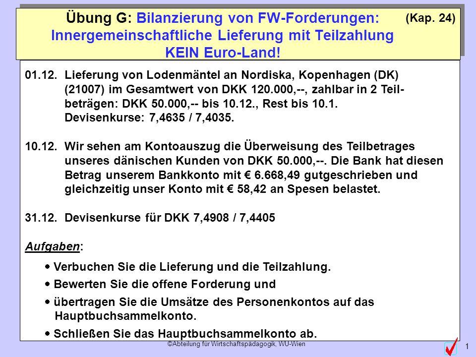 Übung G: Bilanzierung von FW-Forderungen: Innergemeinschaftliche Lieferung mit Teilzahlung KEIN Euro-Land!