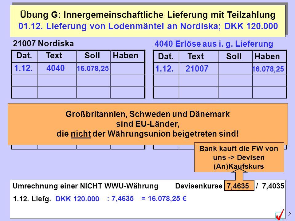 01.12. Lieferung von Lodenmäntel an Nordiska; DKK 120.000