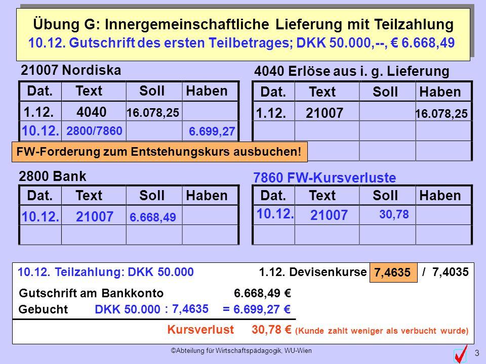 10.12. Gutschrift des ersten Teilbetrages; DKK 50.000,--, € 6.668,49