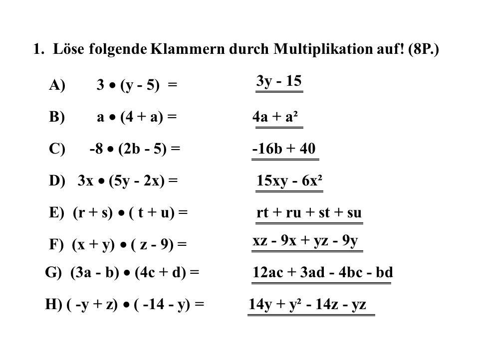 1. Löse folgende Klammern durch Multiplikation auf! (8P.)