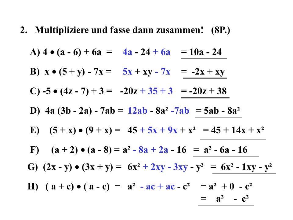 2. Multipliziere und fasse dann zusammen! (8P.)