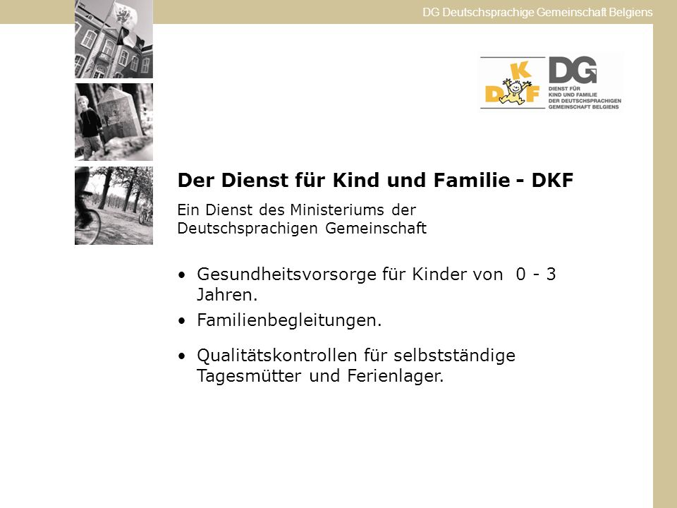 Der Dienst für Kind und Familie - DKF