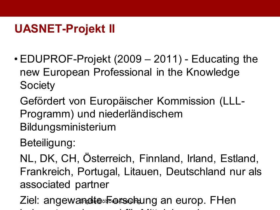 UASNET-Projekt II EDUPROF-Projekt (2009 – 2011) - Educating the new European Professional in the Knowledge Society.
