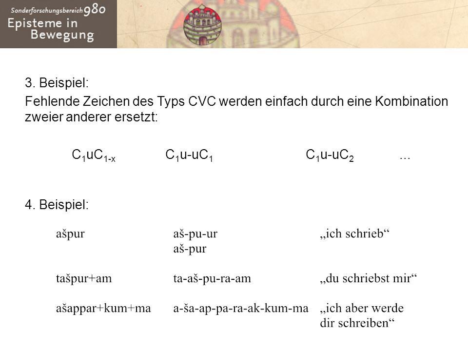 3. Beispiel: Fehlende Zeichen des Typs CVC werden einfach durch eine Kombination zweier anderer ersetzt: