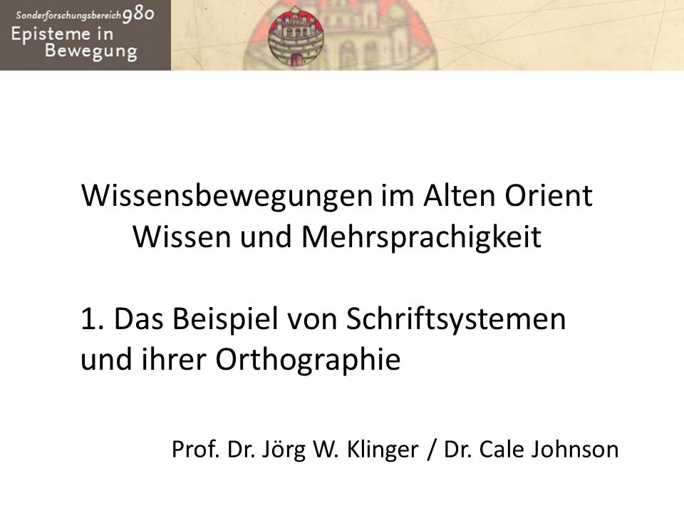 Wissensbewegungen im Alten Orient Wissen und Mehrsprachigkeit