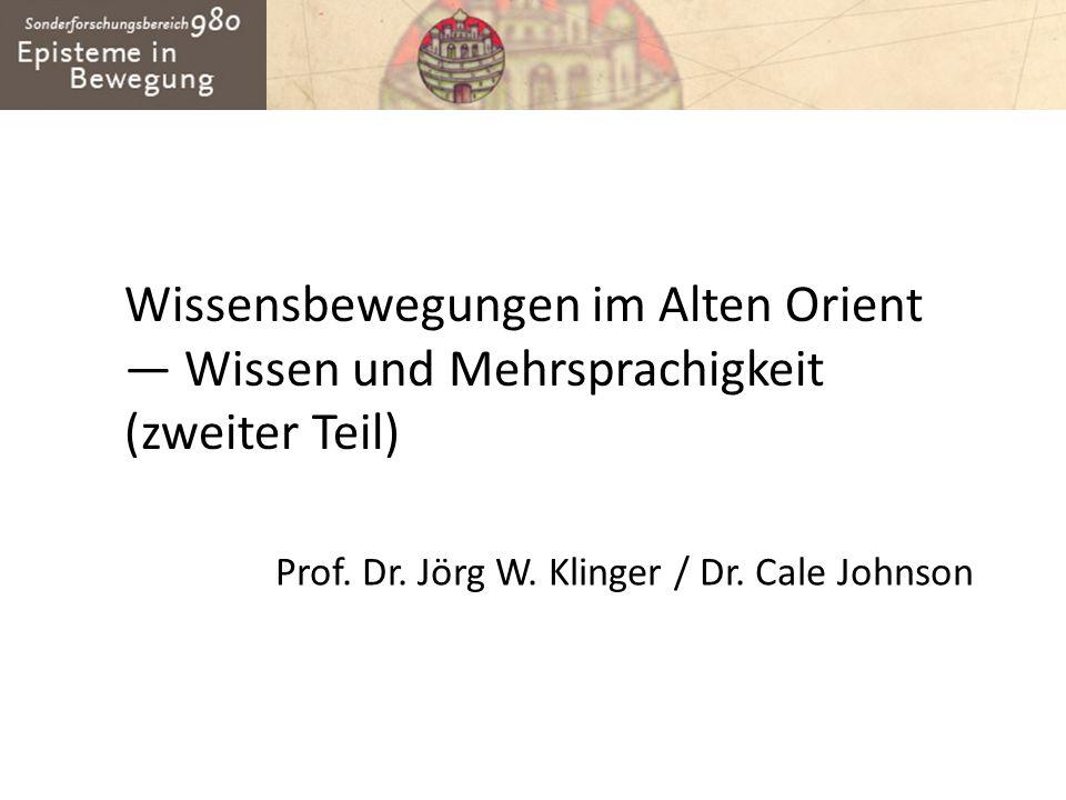 Wissensbewegungen im Alten Orient — Wissen und Mehrsprachigkeit (zweiter Teil)