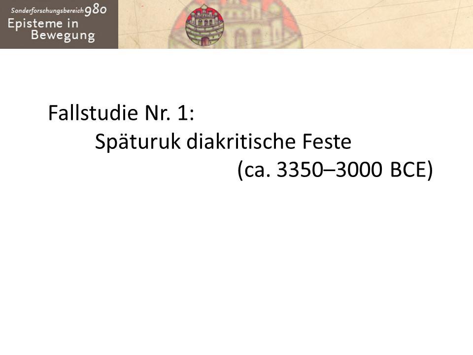 Fallstudie Nr. 1: Späturuk diakritische Feste (ca. 3350–3000 BCE)