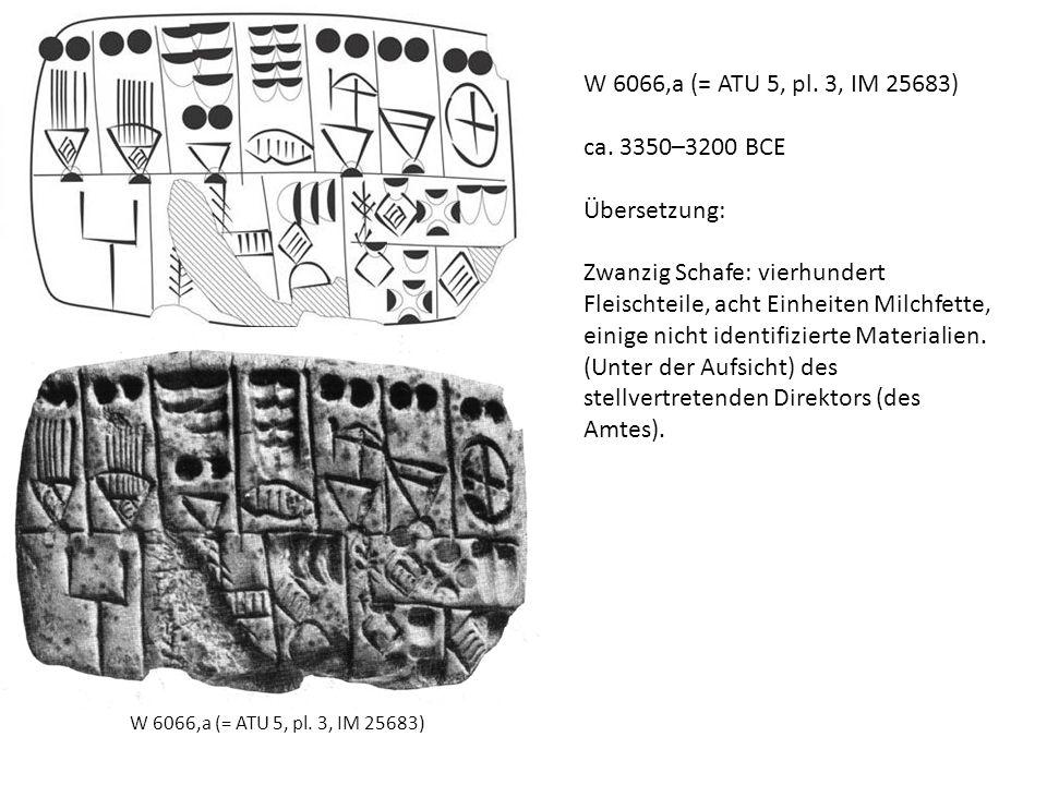 W 6066,a (= ATU 5, pl. 3, IM 25683) ca. 3350–3200 BCE Übersetzung: