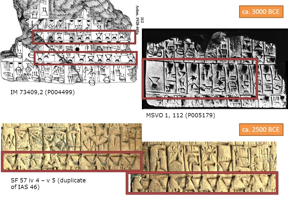 ca. 3000 BCE ca. 2500 BCE IM 73409,2 (P004499) MSVO 1, 112 (P005179)