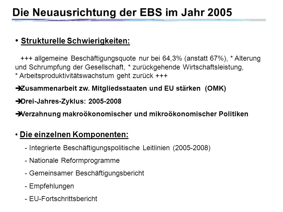 Die Neuausrichtung der EBS im Jahr 2005