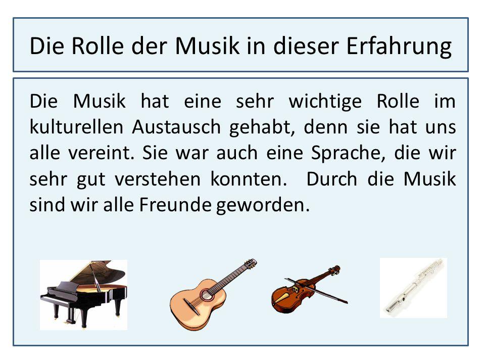 Die Rolle der Musik in dieser Erfahrung
