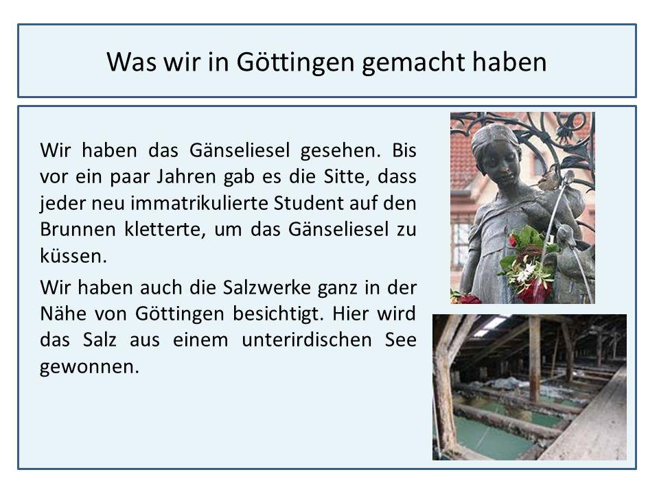 Was wir in Göttingen gemacht haben