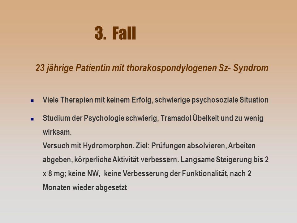 3. Fall 23 jährige Patientin mit thorakospondylogenen Sz- Syndrom