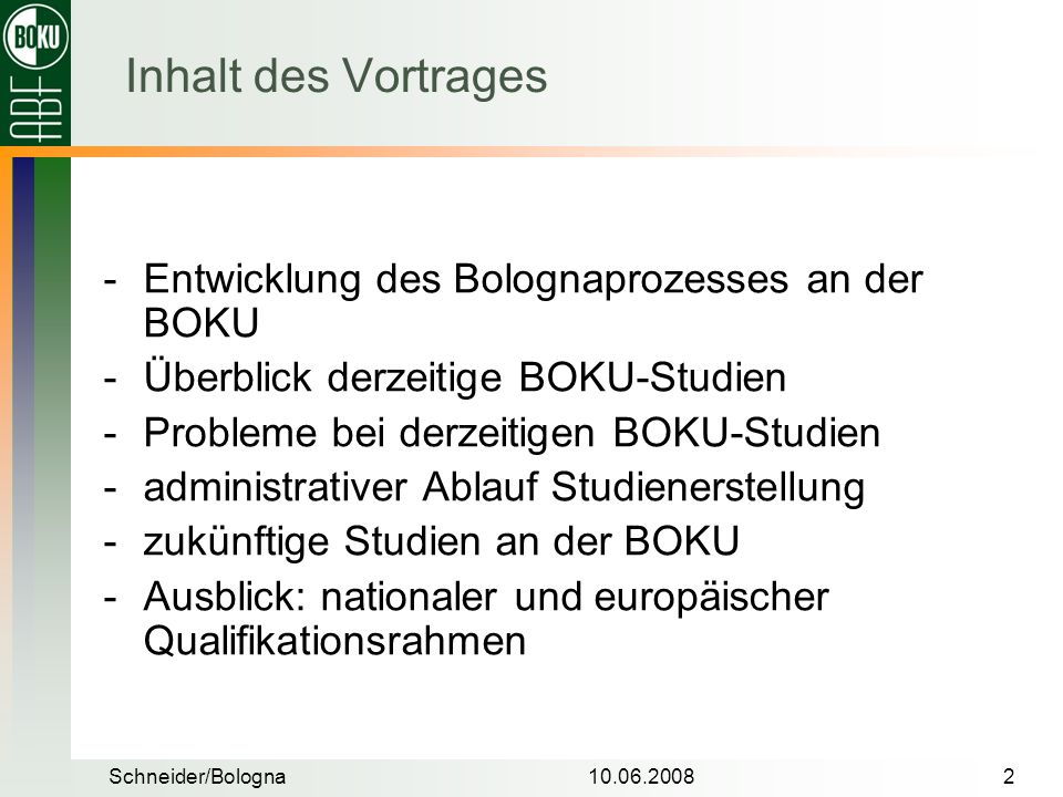 Inhalt des Vortrages Entwicklung des Bolognaprozesses an der BOKU