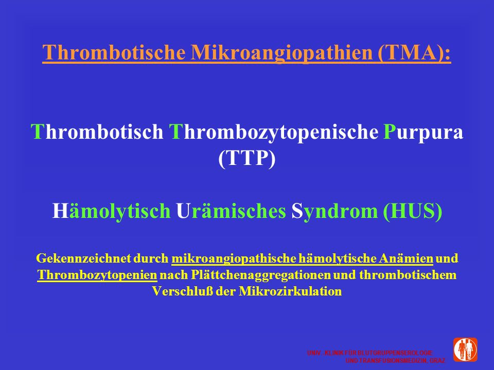 Thrombotische Mikroangiopathien (TMA):