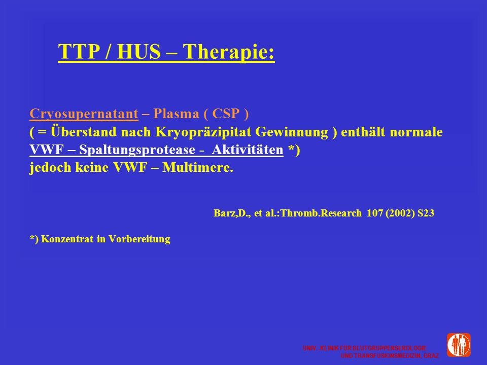 TTP / HUS – Therapie: Cryosupernatant – Plasma ( CSP )