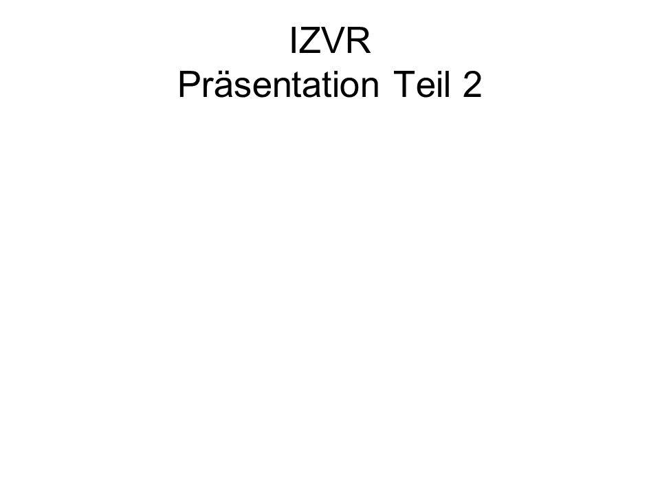 IZVR Präsentation Teil 2
