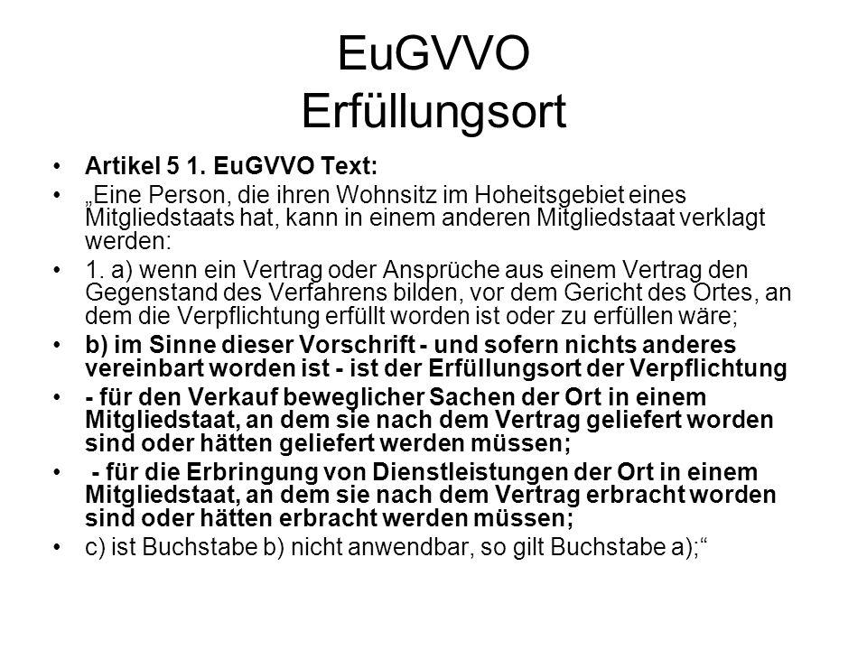 EuGVVO Erfüllungsort Artikel 5 1. EuGVVO Text:
