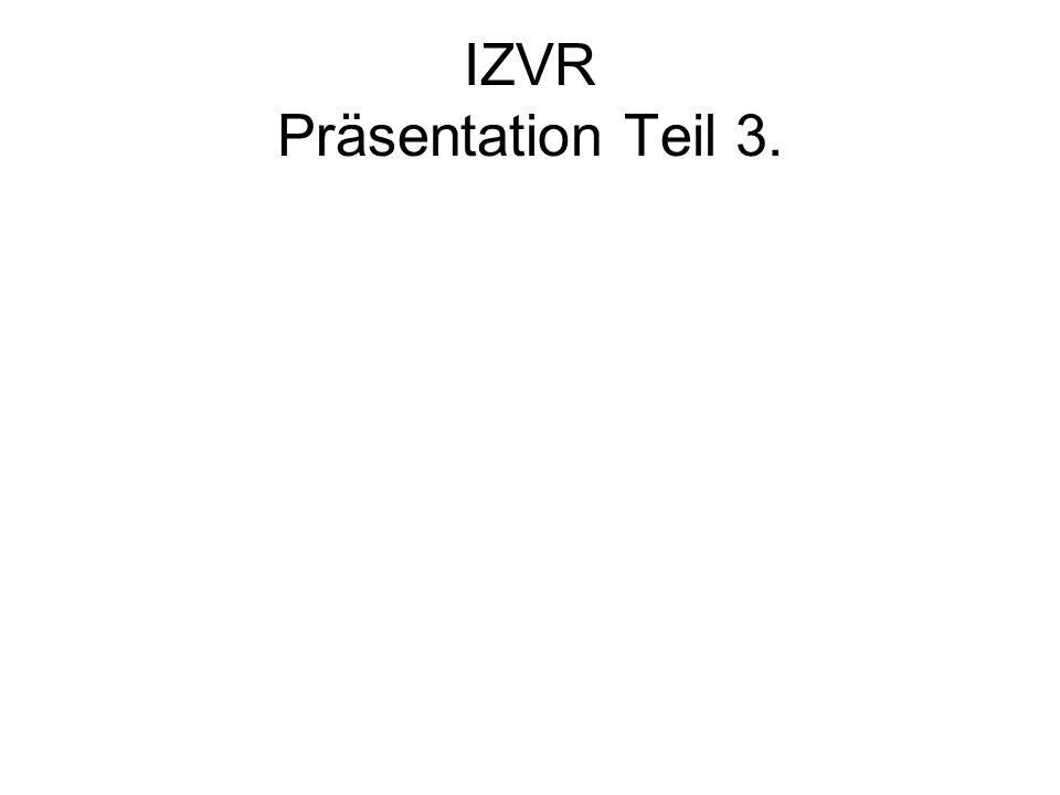IZVR Präsentation Teil 3.