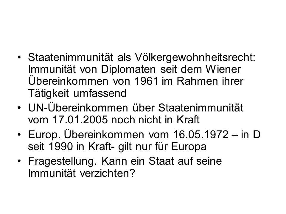 Staatenimmunität als Völkergewohnheitsrecht: Immunität von Diplomaten seit dem Wiener Übereinkommen von 1961 im Rahmen ihrer Tätigkeit umfassend