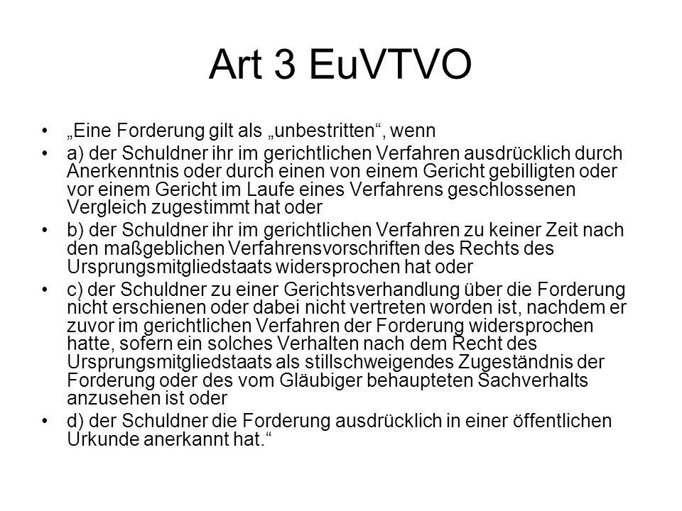 """Art 3 EuVTVO """"Eine Forderung gilt als """"unbestritten , wenn"""