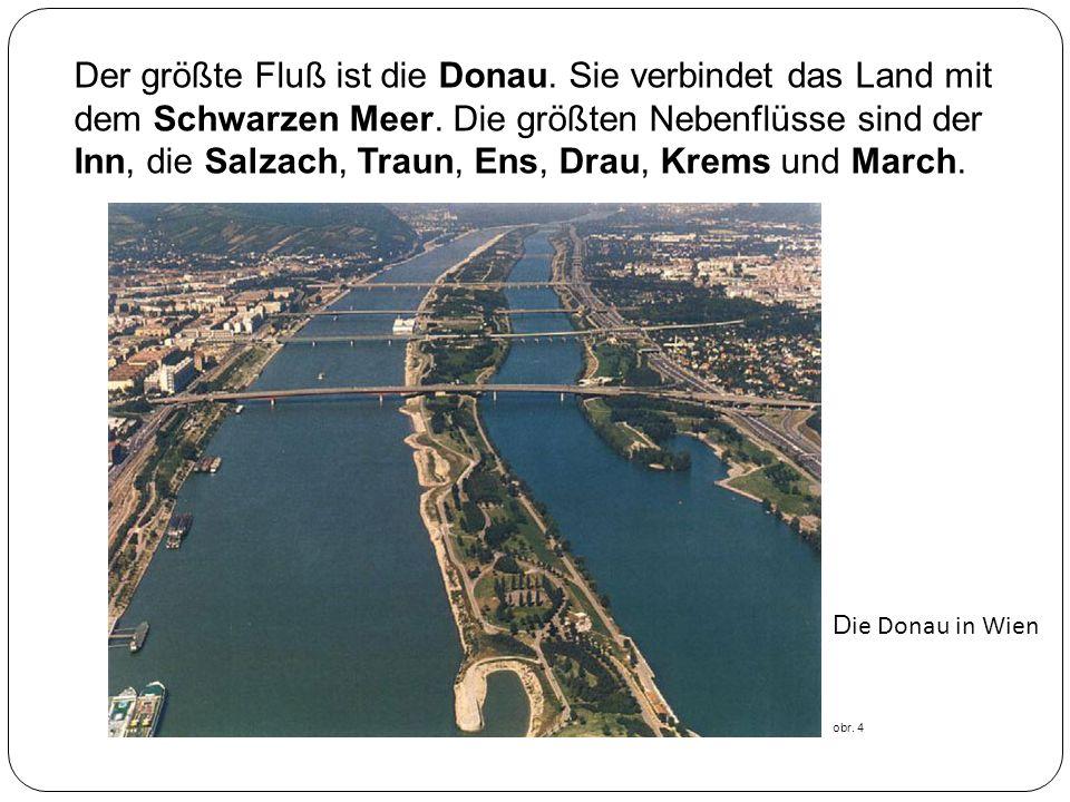 Der größte Fluß ist die Donau