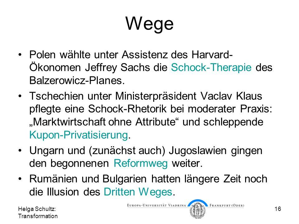 Wege Polen wählte unter Assistenz des Harvard-Ökonomen Jeffrey Sachs die Schock-Therapie des Balzerowicz-Planes.