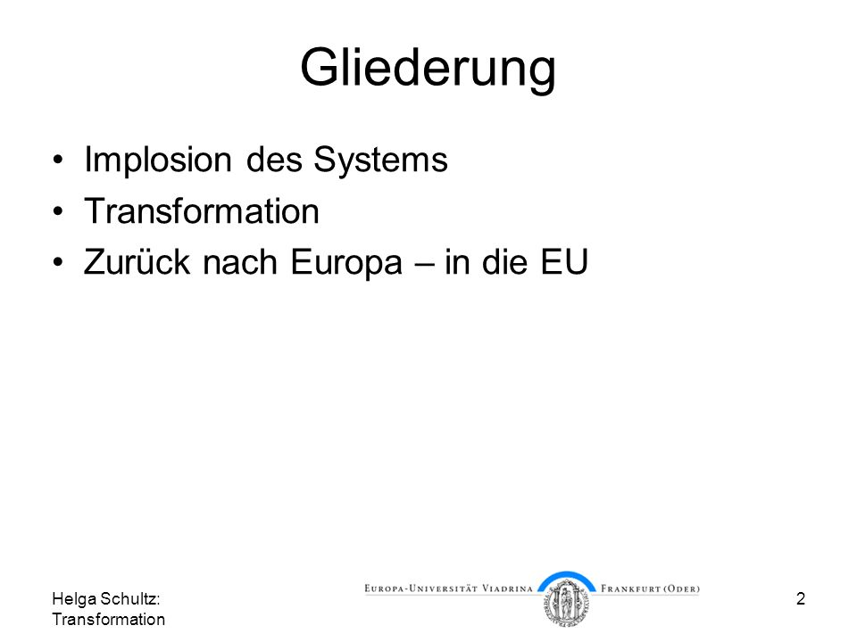 Gliederung Implosion des Systems Transformation