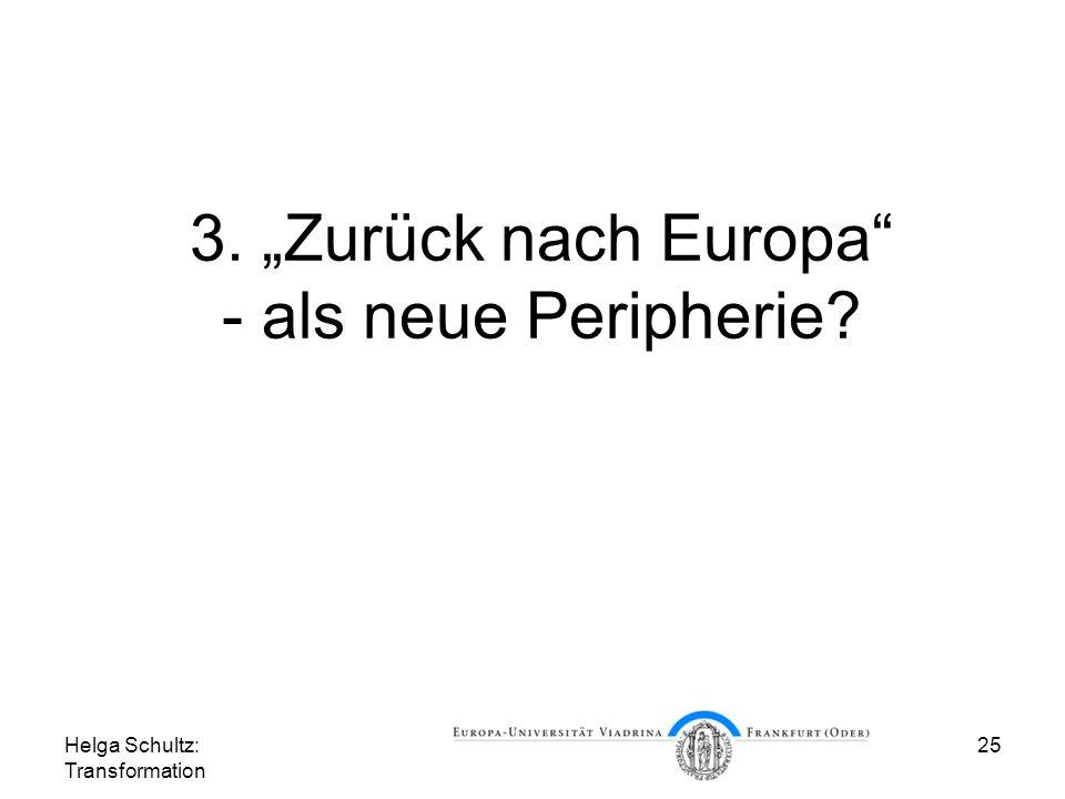 """3. """"Zurück nach Europa - als neue Peripherie"""