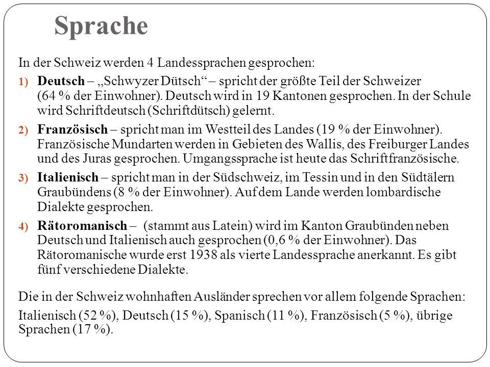 Sprache In der Schweiz werden 4 Landessprachen gesprochen: