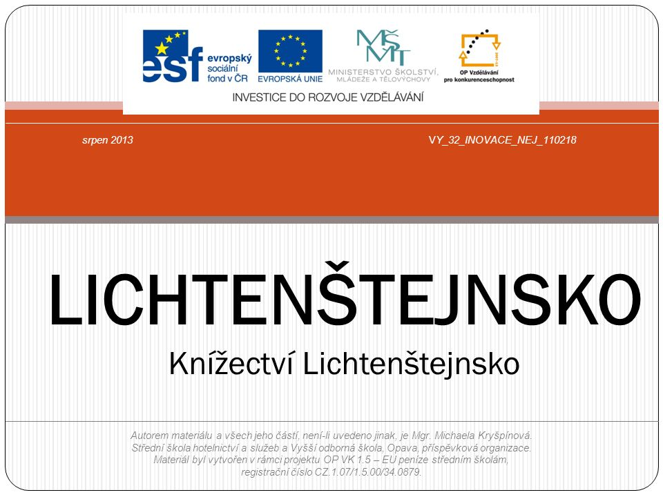 LICHTENŠTEJNSKO Knížectví Lichtenštejnsko
