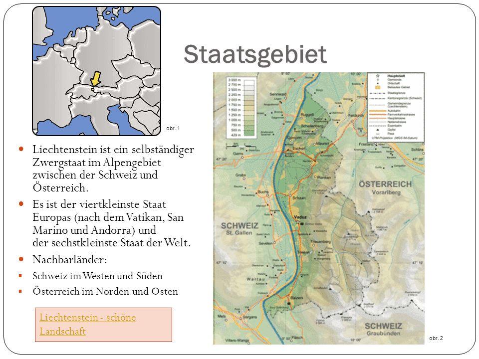 Staatsgebiet obr. 1. Liechtenstein ist ein selbständiger Zwergstaat im Alpengebiet zwischen der Schweiz und Österreich.
