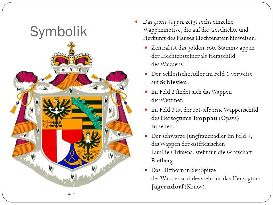 Symbolik Das grosse Wappen zeigt sechs einzelne Wappenmotive, die auf die Geschichte und Herkunft des Hauses Liechtenstein hinweisen: