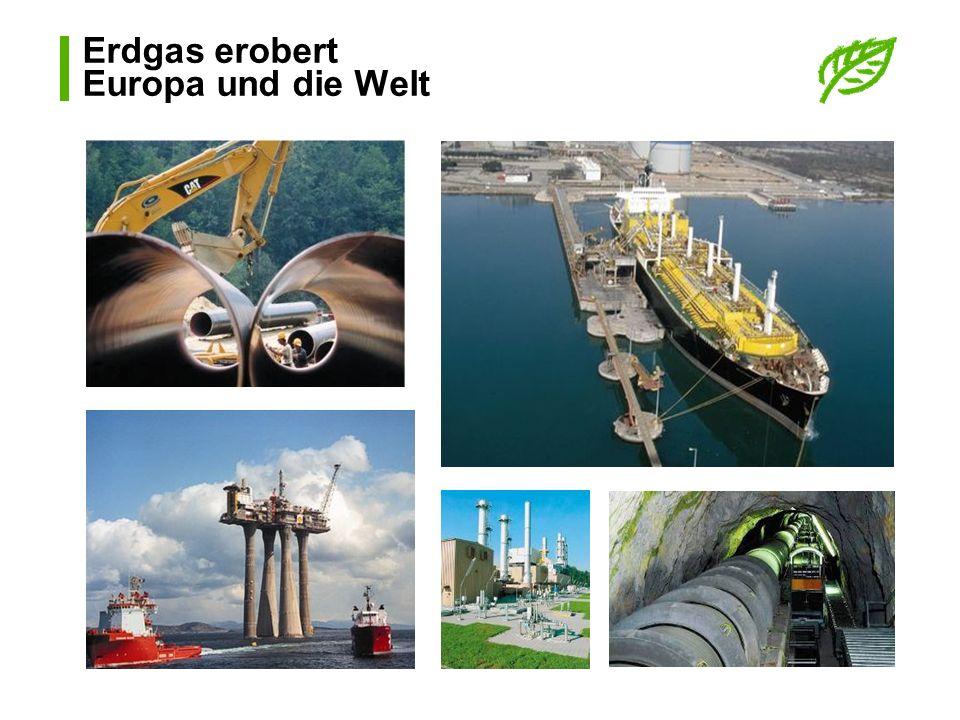 Erdgas erobert Europa und die Welt