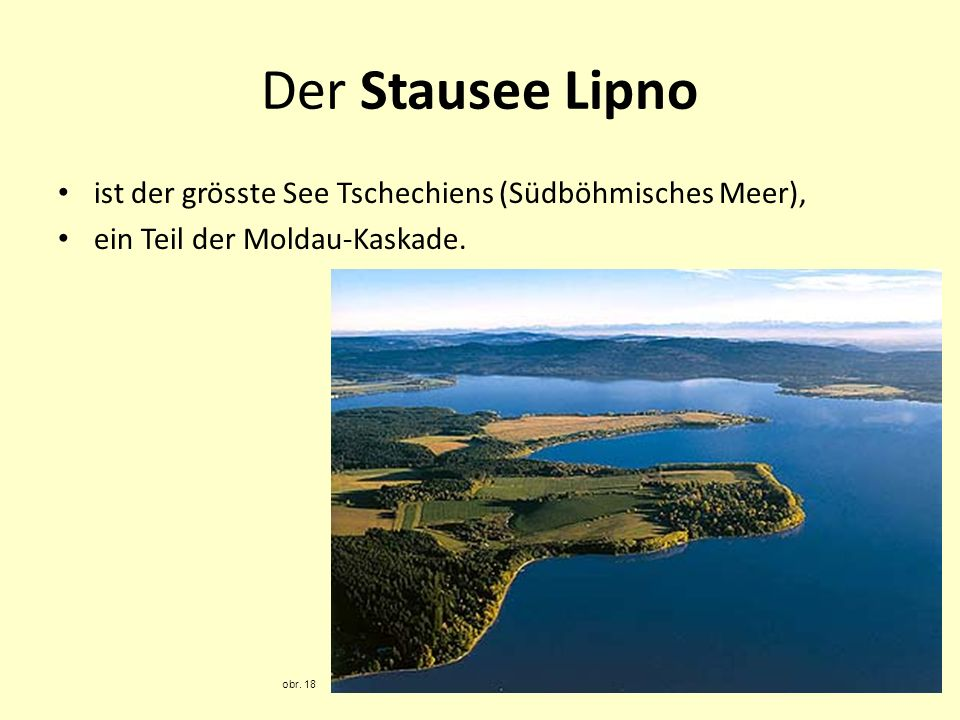 Der Stausee Lipno ist der grösste See Tschechiens (Südböhmisches Meer), ein Teil der Moldau-Kaskade.