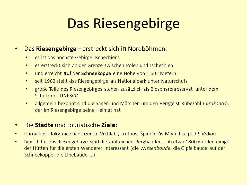Das Riesengebirge Das Riesengebirge – erstreckt sich in Nordböhmen: