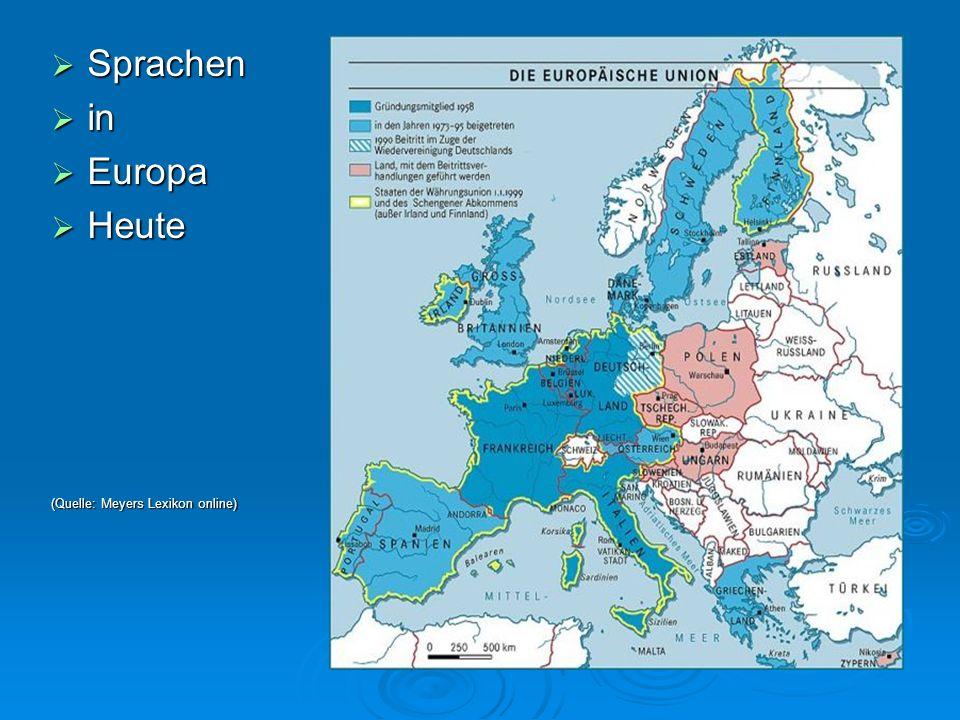 Sprachen in Europa Heute (Quelle: Meyers Lexikon online)