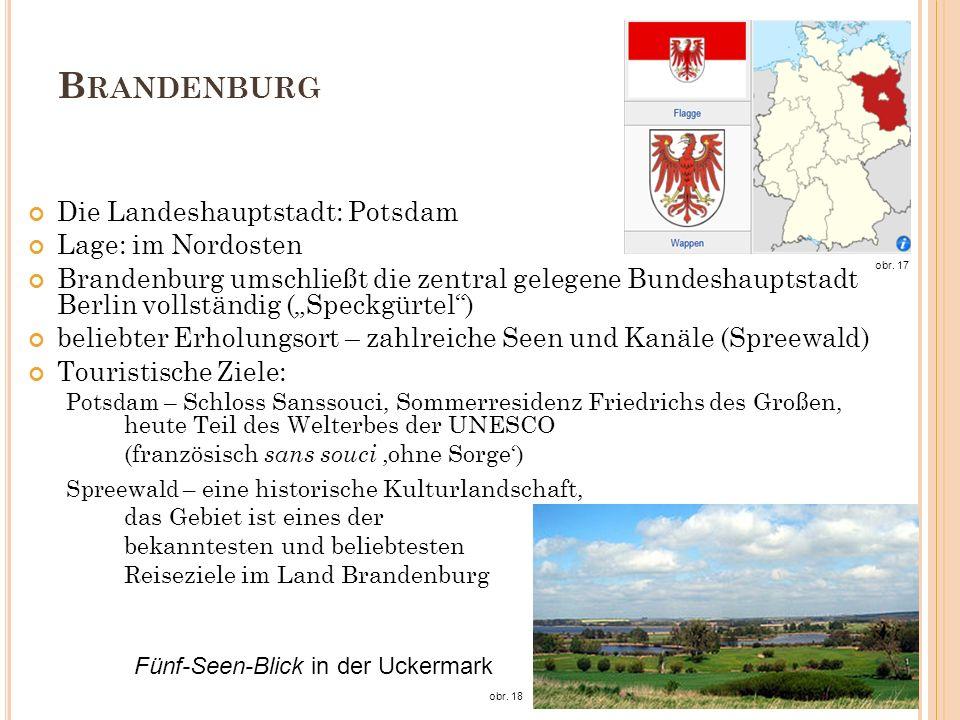 Brandenburg Die Landeshauptstadt: Potsdam Lage: im Nordosten