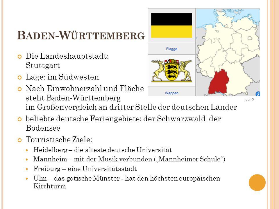 Baden-Württemberg Die Landeshauptstadt: Stuttgart Lage: im Südwesten