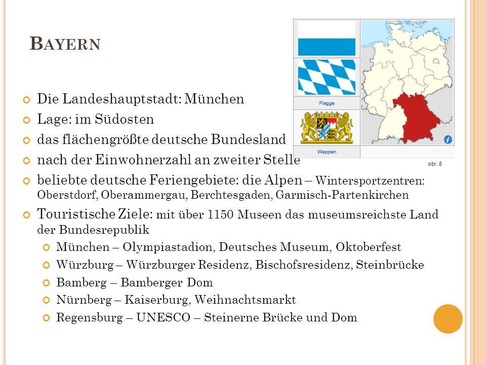 Bayern Die Landeshauptstadt: München Lage: im Südosten