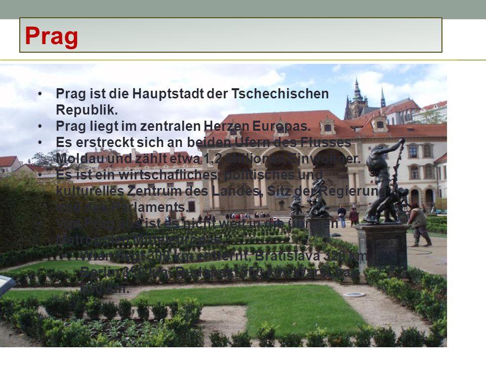 Prag Prag ist die Hauptstadt der Tschechischen Republik.