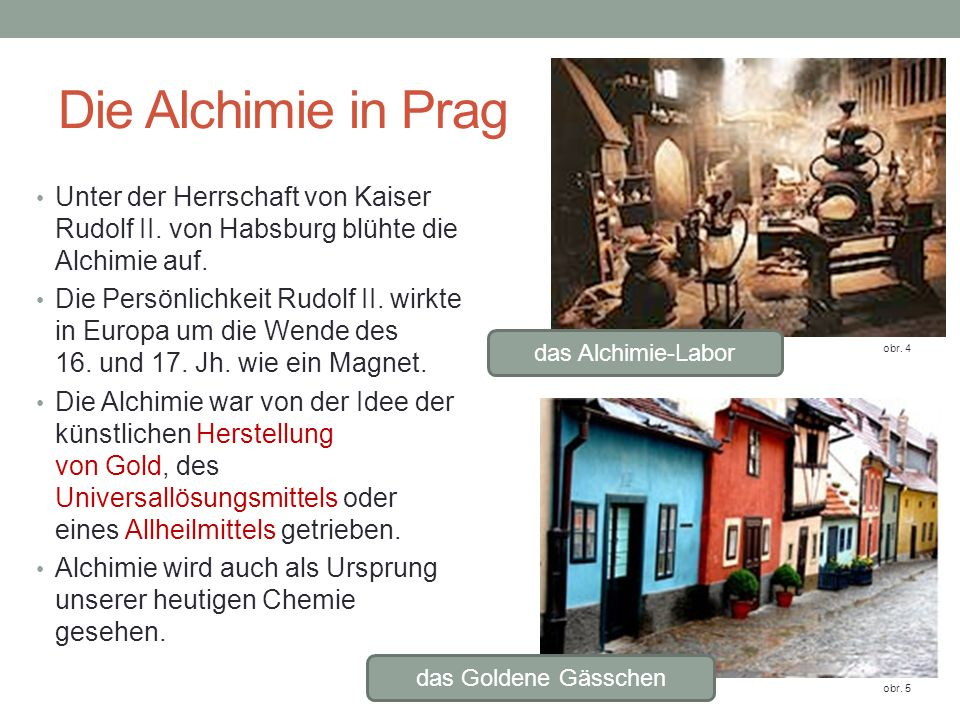 Die Alchimie in Prag Unter der Herrschaft von Kaiser Rudolf II. von Habsburg blühte die Alchimie auf.