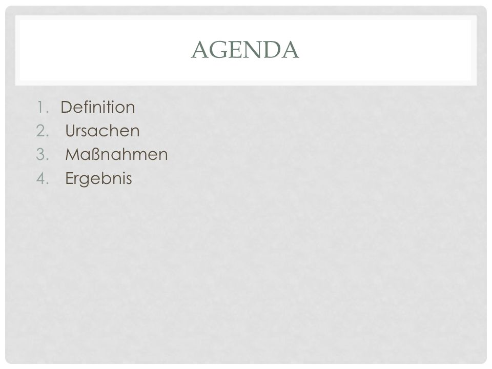 Agenda Definition Ursachen Maßnahmen Ergebnis