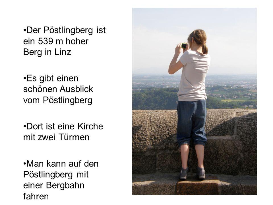 Der Pöstlingberg ist ein 539 m hoher Berg in Linz