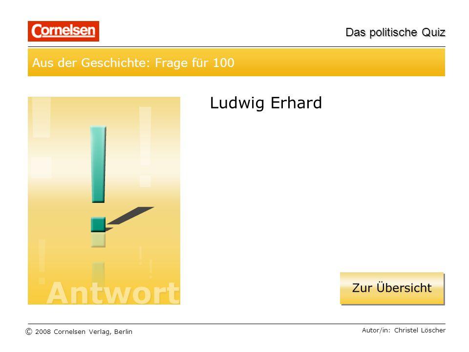 Ludwig Erhard Aus der Geschichte: Frage für 100 Das politische Quiz