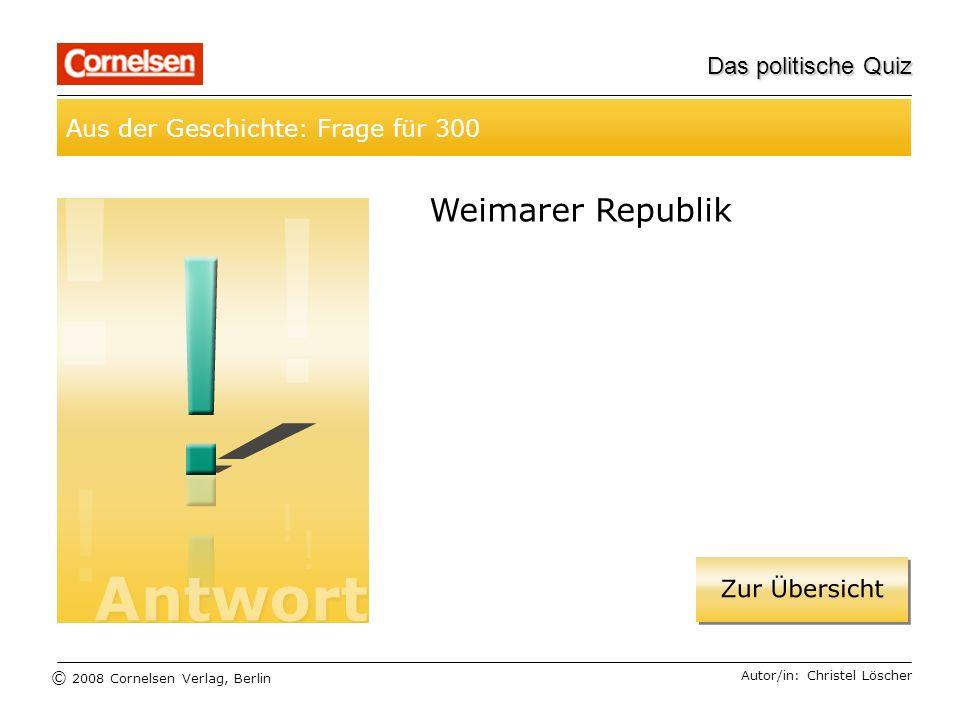 Weimarer Republik Aus der Geschichte: Frage für 300