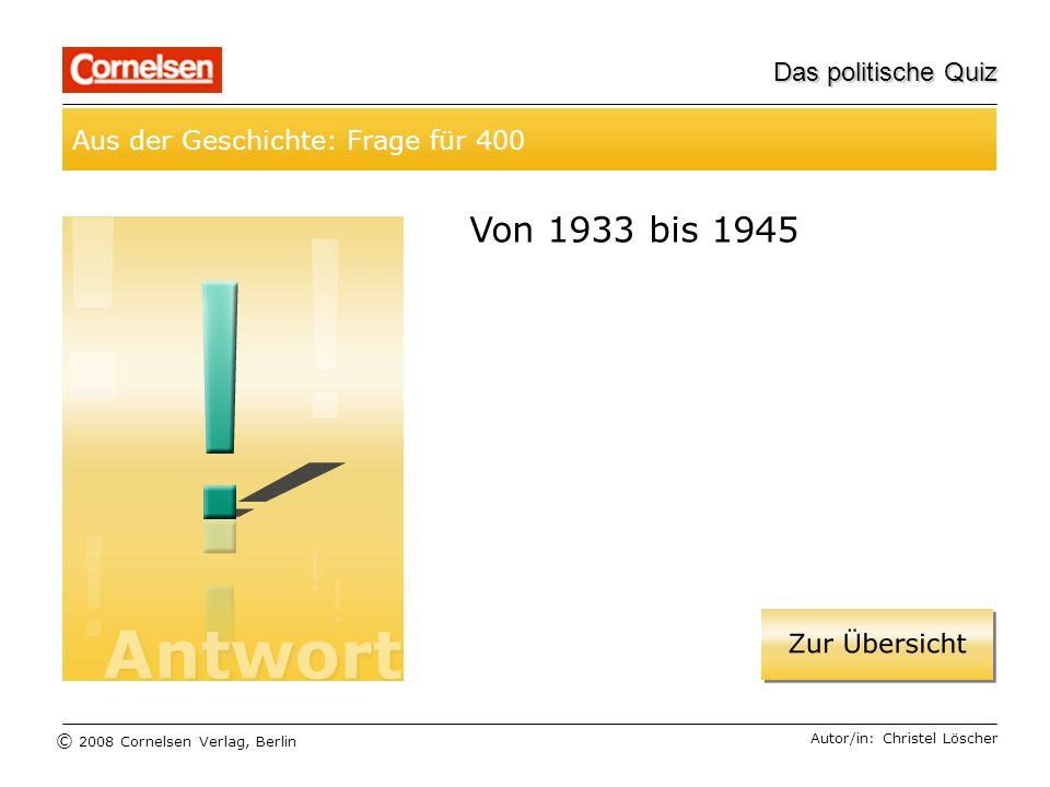 Von 1933 bis 1945 Aus der Geschichte: Frage für 400