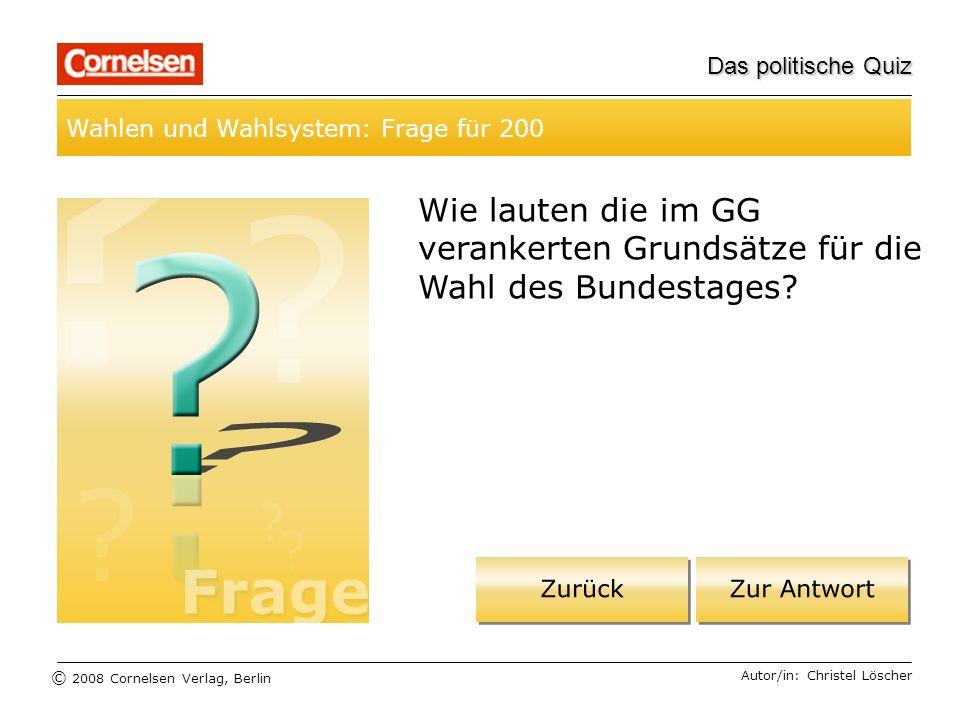 Das politische Quiz Wahlen und Wahlsystem: Frage für 200. Wie lauten die im GG verankerten Grundsätze für die Wahl des Bundestages