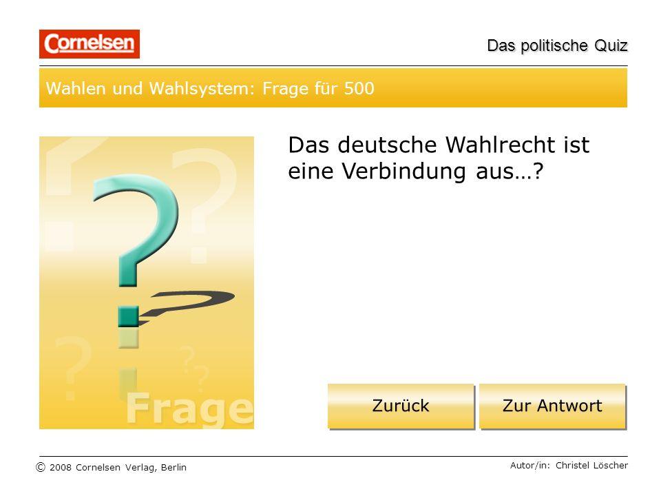 Das deutsche Wahlrecht ist eine Verbindung aus…